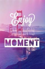 Lebe den Moment!