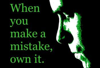 Wenn du realisierst, dass du einen Fehler gemacht hast, beginne sofort diesen zu korrigieren